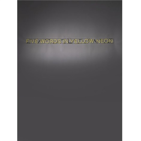 five words in yellow neon by joseph kosuth