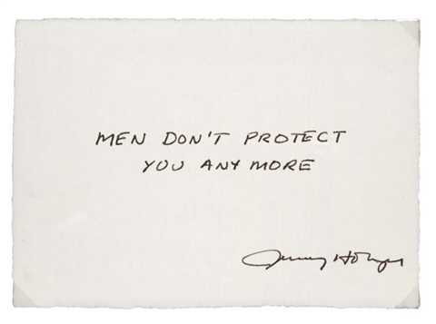 men dont protect you anymore by jenny holzer