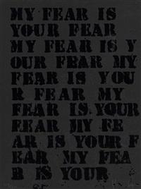 untitled (my fear is your fear) by glenn ligon