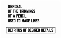 disposal of the trimming of a pencil used to make lines detritus of desired details language + the materials referred to by lawrence weiner