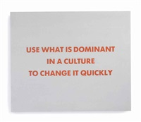 use what is dominant in a culture to change it quickly by jenny holzer