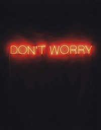 don't worry by martin creed