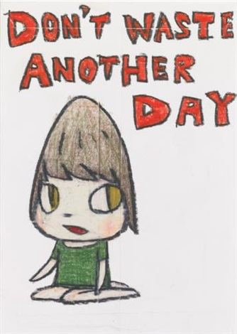 dont waste another day by yoshitomo nara