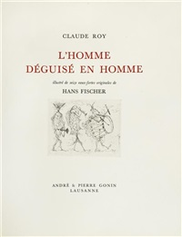 l'homme déguisé en homme (bk w/16 works & text by claude roy, folio) by hans (fis) fischer