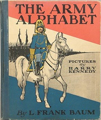 the army alphabet (bk by l. frank baum w/28 works, folio) by harry kennedy