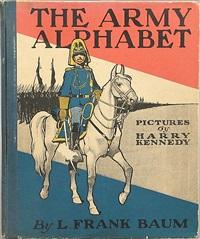 the army alphabet (bk by l. frank baum w/28 works, folio) by harry kennedy