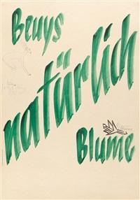 beuys - blume - natürlich by joseph beuys