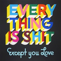 everything is shit except you love by stephen powers