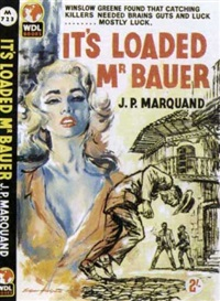 it's loaded mr. bauer by j.p. marquand (book cover illus.) by edgar hodges