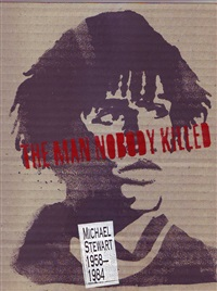 the man nobody killed, michael stewart, 1958-1984 by david hammons