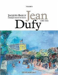 catalogue raisonné de l'œuvre de jean dufy, volume ii by jean dufy