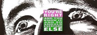 you're right and you know it and so should everyone else by barbara kruger