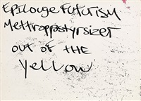 epilouge futurism mettroppstyrsizer out of the yellow (verso) by rammellzee