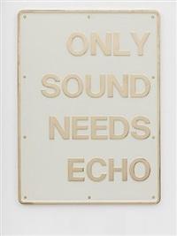 only sound needs echo by darren almond