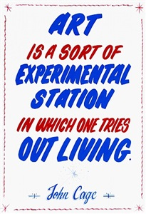 art is a sort of experimental station in which one tries out living. – john cage by christine hill