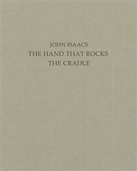 katalog: john isaacs 'the hand that rocks the cradle' by john isaacs