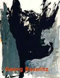 katalog: georg baselitz 'arbeiten auf papier, aus der sammlung hahn' by georg baselitz