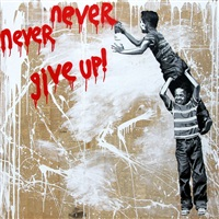 never, never give up by mr. brainwash